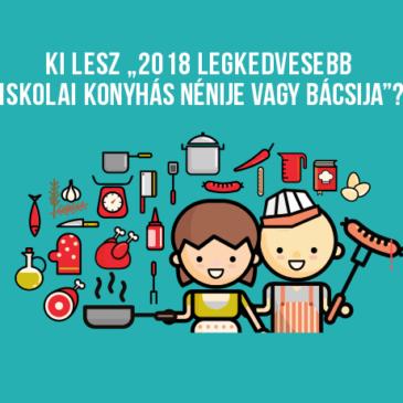"""Ki lesz """"2018 legkedvesebb iskolai konyhás nénije vagy bácsija""""?"""