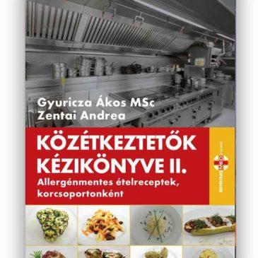 Megjelent a Közétkeztetők kézikönyve II. kötete, allergénmentes receptekkel