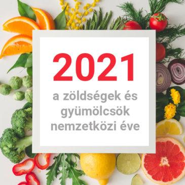 2021: a zöldségek és gyümölcsök nemzetközi éve